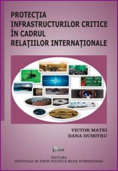 PROTECTIA INFRASTRUCTURILOR CRITICE IN CADRUL RELATIILOR INTERNATIONALE
